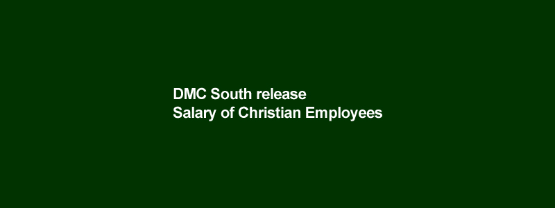 DMC South release Salary of Christian Employees